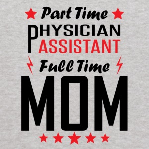 Part Time Physician Assistant Full Time Mom - Kids' Hoodie