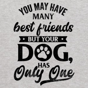 you my have many friends your dog has only one - Kids' Hoodie