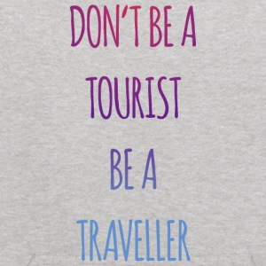 Don't be a tourist be a traveller. - Kids' Hoodie