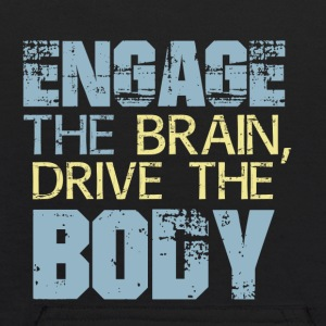 Engage The Brain, Drive The Body - Kids' Hoodie