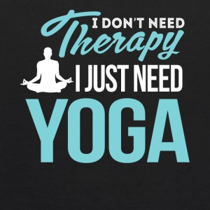 I Don't Need Therapy. I Just Need Yoga - Kids' Hoodie