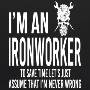 I'm An Ironworker- I'm Never Wrong - Kids' Hoodie