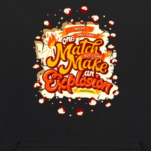 One match make an explosion - Kids' Hoodie