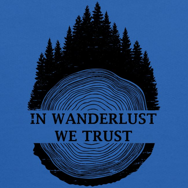 In Wanderlust We Trust