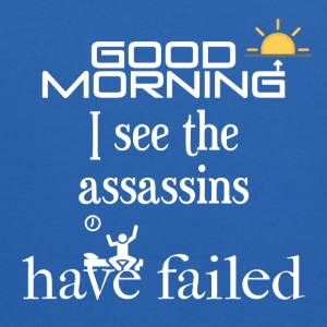 Good morning, I see the assassins have failed - Kids' Hoodie