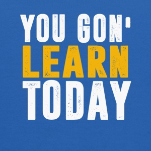 You Gon Learn Today - Kids' Hoodie