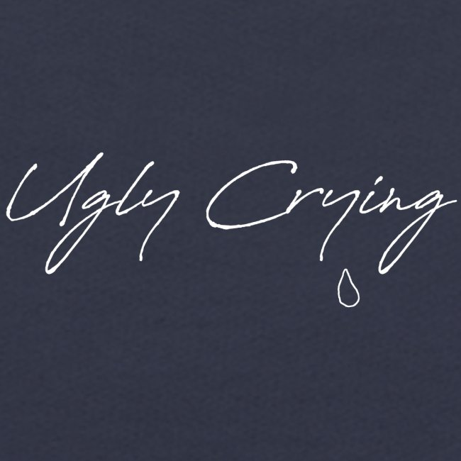 UGLY CRYING