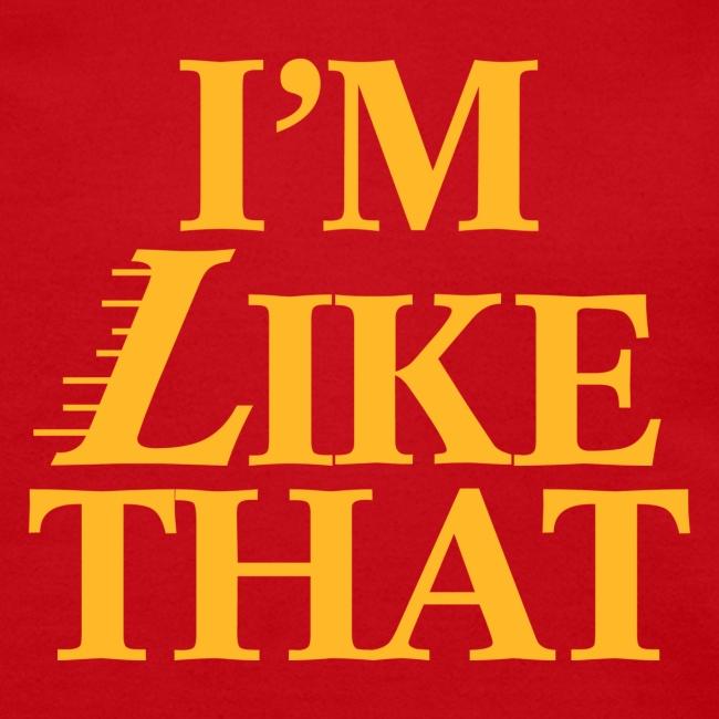 I'm Like That