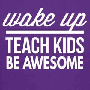 Wake up, teach, be awesome - Crewneck Sweatshirt
