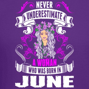 Never Underestimate A Woman Who Was Born In June - Crewneck Sweatshirt