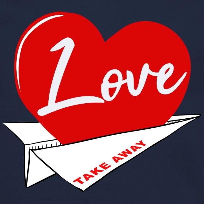 Love take away