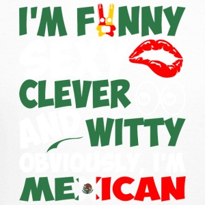 Im Funny Sexy Clever And Witty Im Mexican - Crewneck Sweatshirt