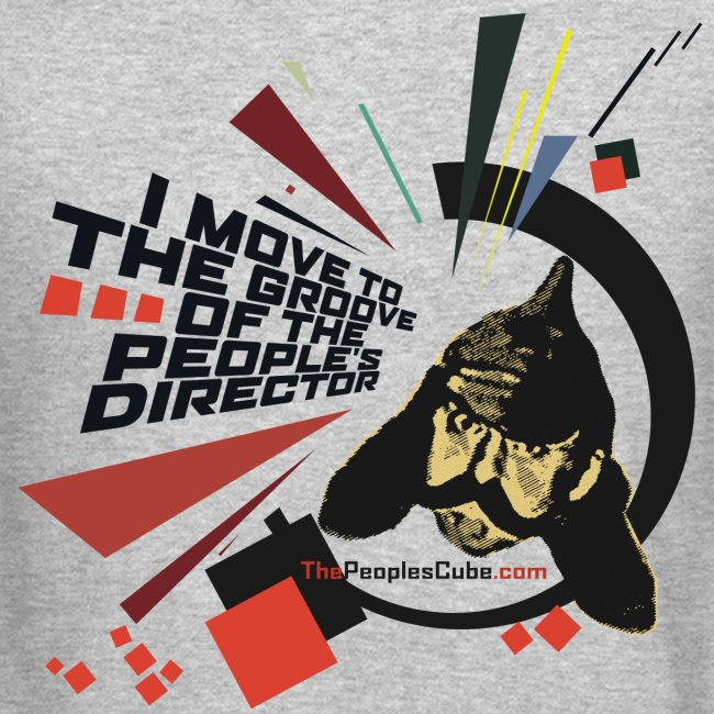 I move to the groove of the People s Director