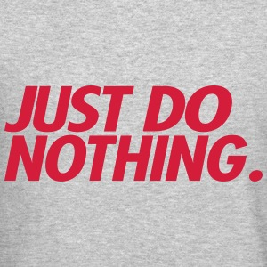 Just Do Nothing - Crewneck Sweatshirt