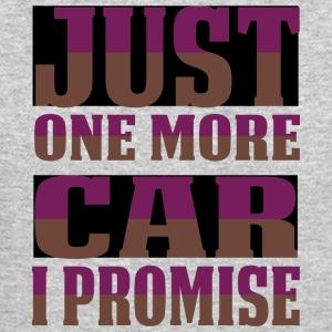 Just One More Car I Promise T Shirt - Crewneck Sweatshirt