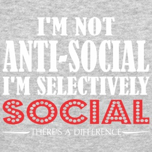 Im Not Anti Social Selectively Social Difference - Crewneck Sweatshirt