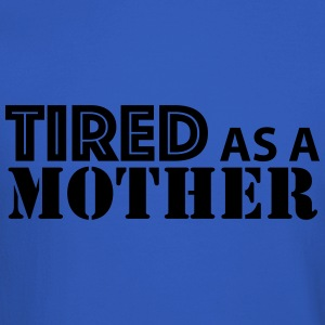 Tired As A Mother - Crewneck Sweatshirt