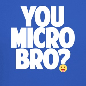 You Micro Bro? - Crewneck Sweatshirt