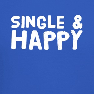 Single and happy - Crewneck Sweatshirt