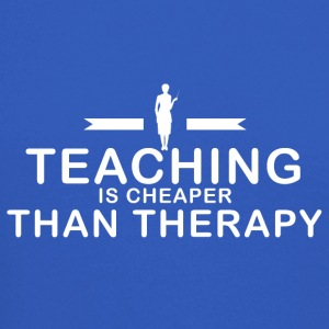 Teaching is cheaper than therapy - Crewneck Sweatshirt