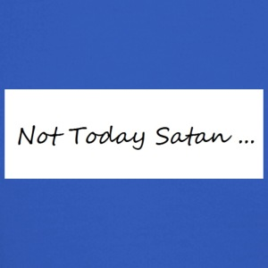 not today satan - Crewneck Sweatshirt
