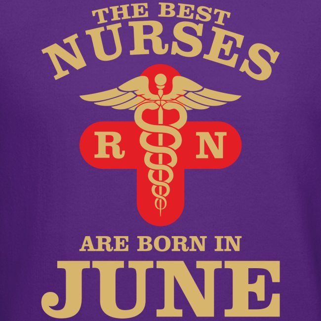 The Best Nurses are born in June