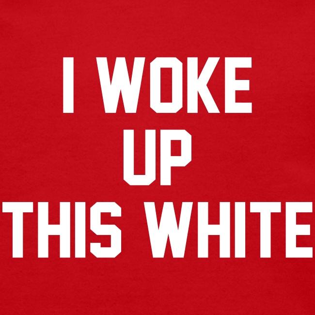 I Woke Up This White