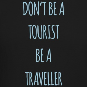 Don't be a tourist be a traveller. - Crewneck Sweatshirt