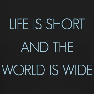 Life is short and the world is wide - Crewneck Sweatshirt