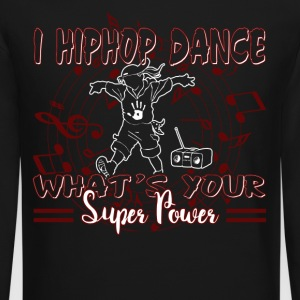 I HIP HOP DANCE SHIRT - Crewneck Sweatshirt
