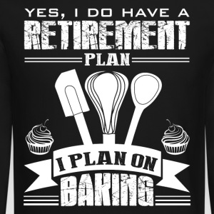 Retirement Plan On Baking Shirt - Crewneck Sweatshirt