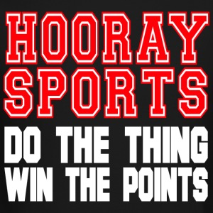 Hooray Sports Do The Thing Win The Points T Shirt - Crewneck Sweatshirt