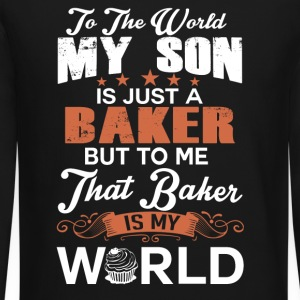 To The World My Son Is Just A Baker - Crewneck Sweatshirt
