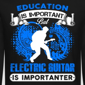 Electric Guitar Is Importanter Shirt - Crewneck Sweatshirt