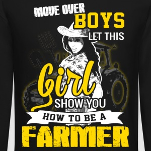 Move over boys Farmer T Shirts - Crewneck Sweatshirt