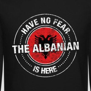 Have No Fear The Albanian Is Here - Crewneck Sweatshirt