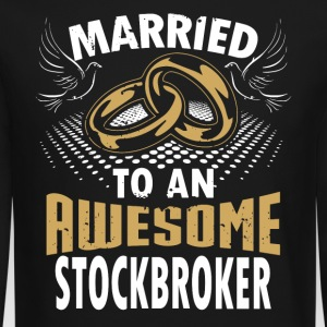 Married To An Awesome Stockbroker - Crewneck Sweatshirt