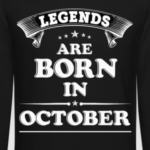 Legends Are Born in OCTOBER T-Shirt - Crewneck Sweatshirt
