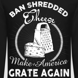 Make America Grate Again T-Shirt - Crewneck Sweatshirt