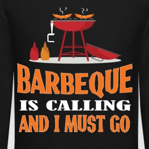 Barbeque Is Calling And I Must Go T Shirt - Crewneck Sweatshirt