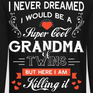 I'd Grow Up To Be A Cool Grandma T Shirt - Crewneck Sweatshirt
