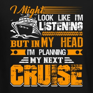 Planning My Next Cruise Tshirt - Crewneck Sweatshirt