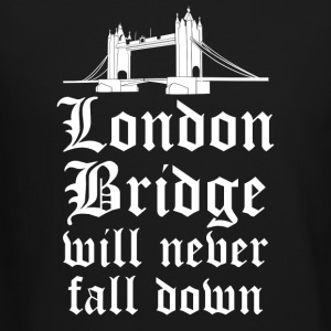 London England London Bridge will never fall down! - Crewneck Sweatshirt