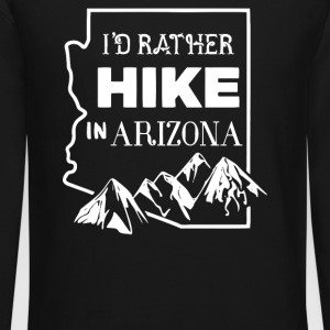 I d Rather Hike in Arizona - Crewneck Sweatshirt