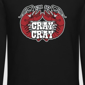 I m so Cray Cray - Crewneck Sweatshirt
