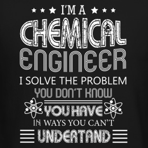 I am chemical engineer tee shirt - Crewneck Sweatshirt