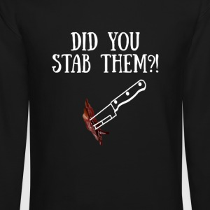 Did You Stab Them?! - Crewneck Sweatshirt