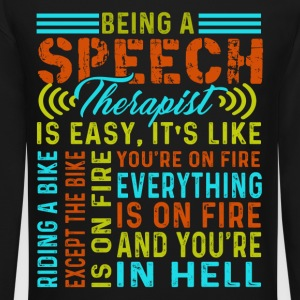 BEING A SPEECH THERAPIST IS EASY IS LIKE SHIRT - Crewneck Sweatshirt