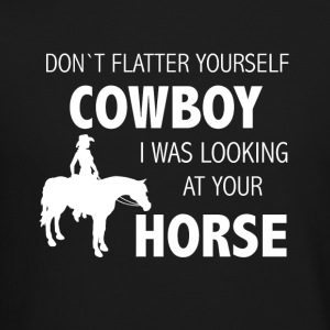 Dont flatter yourself cowboy - Crewneck Sweatshirt