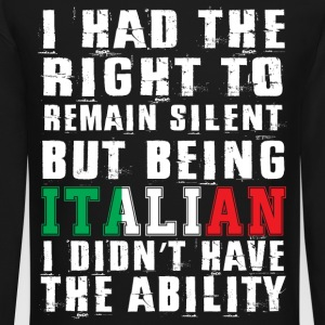 Being Italian I Didn't Have The Ability T Shirt - Crewneck Sweatshirt